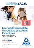 Licenciado Especialista en Pediatría y sus Áreas Específicas del Servicio de Salud de Castilla y León (SACYL). Test parte general