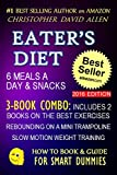EATER'S DIET - 6 MEALS A DAY & SNACKS - 3-BOOK COMBO INCLUDES 2 BOOKS ON THE BEST EXERCISES -...