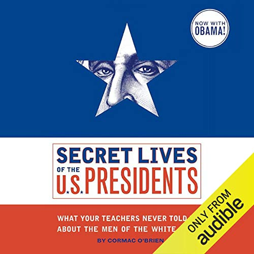 Secret Lives of the U.S. Presidents audiobook cover art