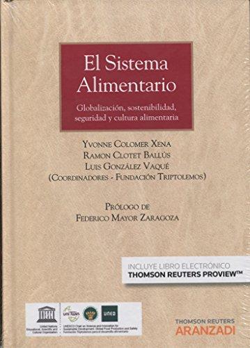 El sistema alimentario (Papel + e-book): Globalización, Desarrollo sostenible y seguridad alimentaria (Monografía)
