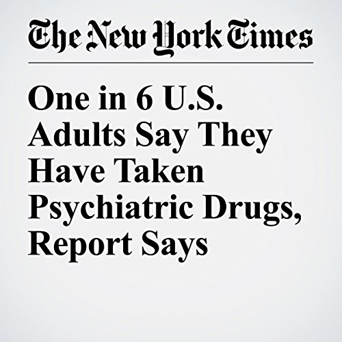 One in 6 U.S. Adults Say They Have Taken Psychiatric Drugs, Report Says cover art
