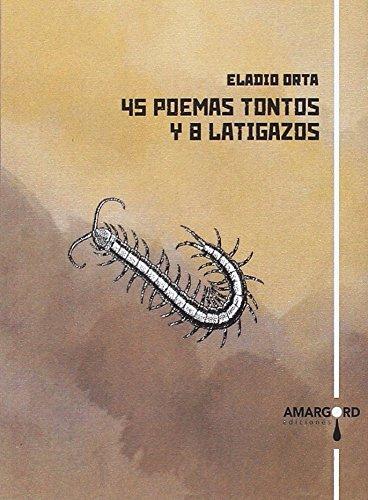 45 poemas tontos y 8 latigazos (Xibalbá)