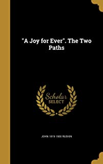 A Joy for Ever. the Two Paths