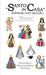 Santo de casa: dobrando com devoção: Saints: folding with devotion (Portuguese Edition)