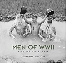 Men of World War II: Fighting Men at Ease
