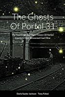 The Ghosts Of Portal 31: The Hauntings And Dark History Of Harlan County's Most Renowned Coal Mine