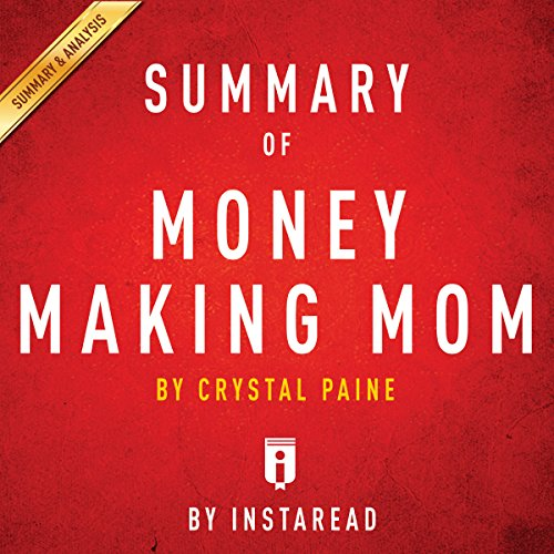 Summary of Money Making Mom, by Crystal Paine | Includes Analysis cover art