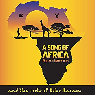 A Song of Africa: The Roots of Boko Haram audiobook cover art