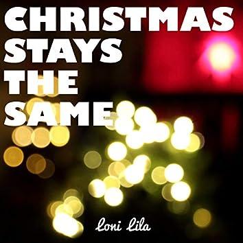 Christmas Stays The Same