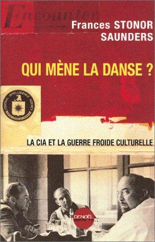 Qui mène la danse ? La CIA et la Guerre froide culturelle