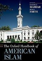 The Oxford Handbook of American Islam (Oxford Handbooks)