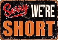 Sorry We're Short ティンサイン ポスター ン サイン プレート ブリキ看板 ホーム バーために