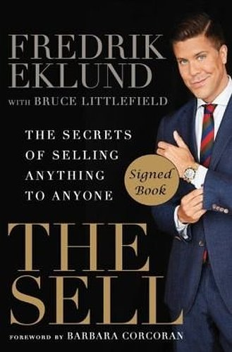 The Sell: The Secrets of Selling Anything to Anyone (SIGNED BOOK) by Fredrik Eklund