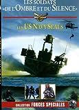 Us navy seals : les soldats de l'ombre et du silence