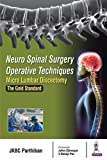 Neuro Spinal Surgery Operative Techniques - Micro Lumbar Discectomy: The Gold Standard