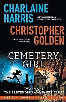 Charlaine Harris' Cemetery Girl Omnibus by [Charlaine Harris, Christopher Golden, Don Kramer]