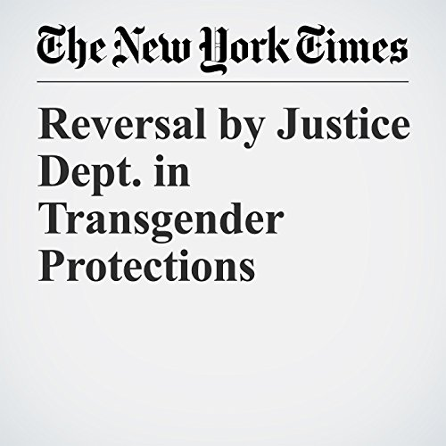 Reversal by Justice Dept. in Transgender Protections copertina