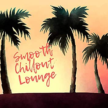 Smooth Chillout Lounge