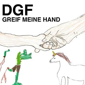 Greif Meine Hand