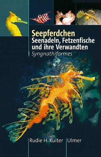 Seepferdchen, Seenadeln, Fetzenfische und ihre Verwandten: Syngnathiformes