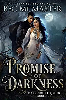 Promise of Darkness (Dark Court Rising Book 1) by [Bec McMaster]