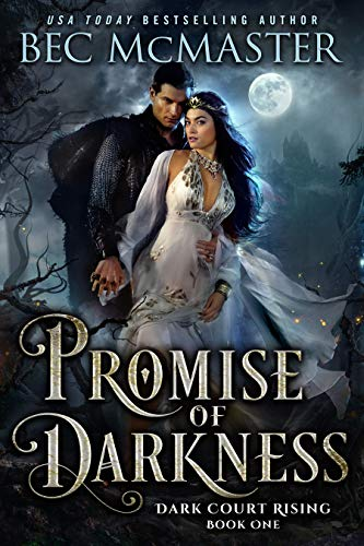Promise of Darkness (Dark Court Rising Book 1) Kindle Edition by Bec McMaster  (Author)