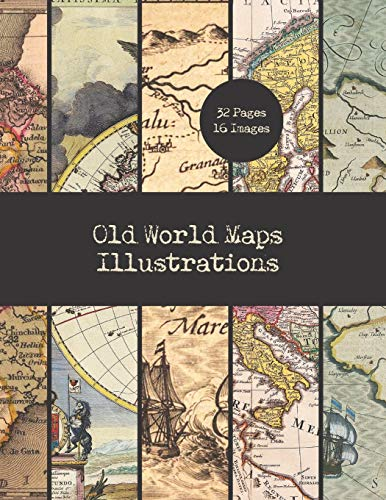 Compare Textbook Prices for Old World Maps Illustrations: 16 Vintage Map Designs For Crafts | 32 Double-Sided Color Sheets | Vintage Paper Ephemera Design Collection  ISBN 9798696988054 by Everett, Ann