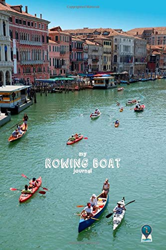 my ROWING BOAT journal DOT GRID STYLE NOTEBOOK: 6x9 inch daily bullet notes on dot grid design creamy colored pages with beautiful Venice canal boats ... gift idea for water sport woman man kids