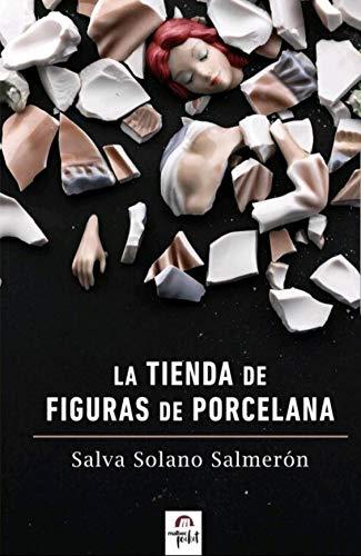 La tienda de figuras de porcelana eBook: Solano Salmerón, Salva ...