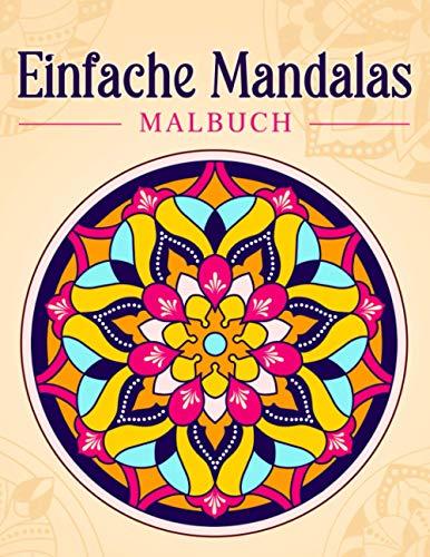 Einfache Mandalas: Malbuch mit einfachen Mandala-Mustern für Kinder oder Erwachsene.