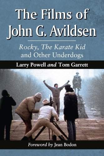 The Films of John G. Avildsen: Rocky, The Karate Kid and Other Underdogs (English Edition)