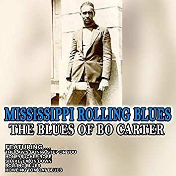 Mississippi Rolling Blues - The Blues of Bo Carter