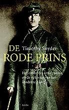 De rode prins: het einde van een dynastie en de opkomst van het moderne Europa