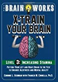 The Brain Works: X-Train Your Brain Level 3: Increasing Stamina (Brain Works (Sellers))