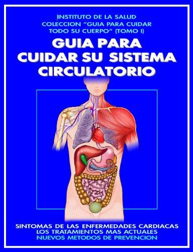 GUIA PARA CUIDAR SU SISTEMA CIRCULATORIO: ¡UNA MARAVILLOSA