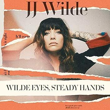 Wilde Eyes, Steady Hands