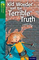 Oxford Reading Tree Treetops Fiction: Level 12 More Pack B: Kid Wonder and the Terrible Truth (Treetops. Fiction)