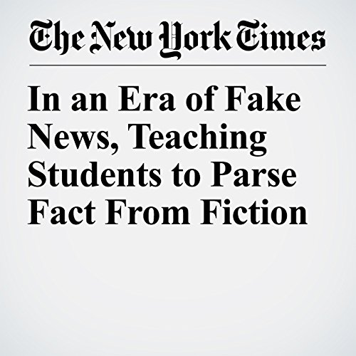 In an Era of Fake News, Teaching Students to Parse Fact From Fiction audiobook cover art