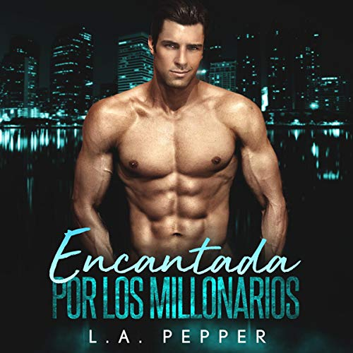 Encantada Por los millonario [Enchanted by the Millionaire] Titelbild