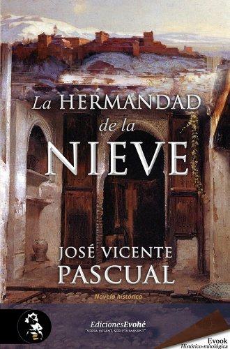Portada del libro La hermandad de la nieve de José Vicente  Pascual