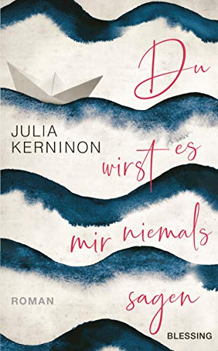 Buchseite und Rezensionen zu 'Du wirst es mir niemals sagen: Roman' von Julia Kerninon