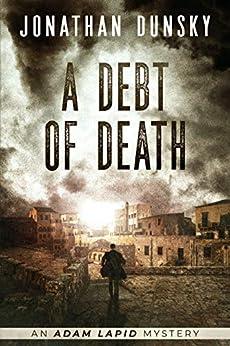 A Debt of Death (Adam Lapid Mysteries Book 4) by [Jonathan Dunsky]