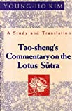Tao Sheng's Commentary on the Lotus Sutra: A Study and Translation...