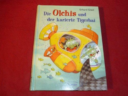 *DIE OLCHIS UND DER KARIERTE TIGERHAI* Mit zahlreichen Abbildungen.