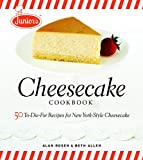 Image: Junior's Cheesecake Cookbook: 50 To-Die-For Recipes of New York-Style Cheesecake | Hardcover: 176 pages | by Beth Allen (Author), Alan Rosen (Author). Publisher: Taunton Press (October 2, 2007)
