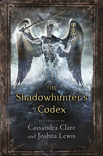 The Shadowhunter's Codex: Cassandra Clare (The Infernal Devices) (English Edition)