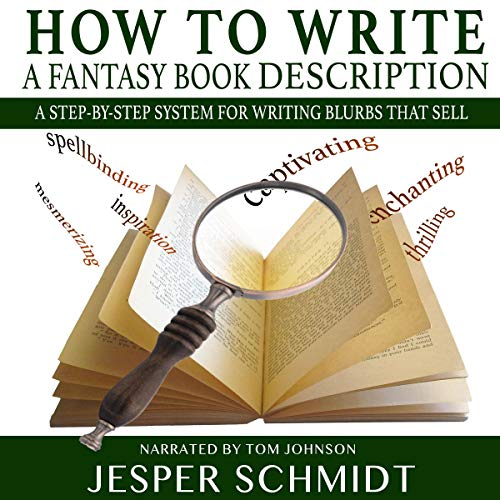 How to Write a Fantasy Book Description: A Step-by-Step System for Writing Blurbs That Sell  By  cover art