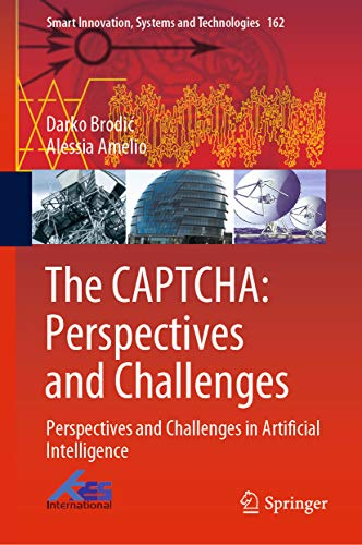 The CAPTCHA: Perspectives and Challenges: Perspectives and Challenges in Artificial Intelligence (Smart Innovation, Systems and Technologies Book 162) (English Edition)
