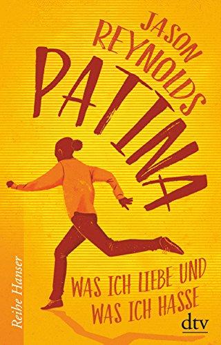 Patina: Was ich liebe und was ich hasse (Reihe Hanser)