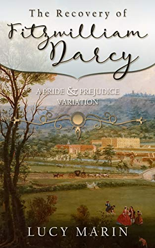 The Recovery of Fitzwilliam Darcy: A Pride & Prejudice Variation by [Lucy Marin]